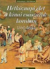 Francois Trassard (Szerk.): Hétköznapi élet a kínai császárok korában 1368-1644 - Mindennapi történelem