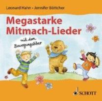 Böttcher, Jennifer - Hahn, Leonard: Megastarke Mitmach-Lieder - mit dem Bewegungsbiber