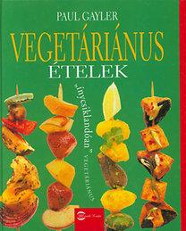 Paul Gayler: Vegetáriánus ételek