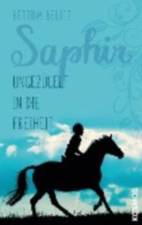 Belitz, Bettina: Saphir - Ungezügelt in die Freiheit