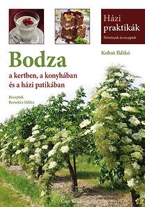 Kohut Ildikó: Bodza a kertben, a konyhában és a házi patikában