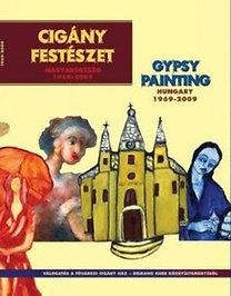 Zsigó Jenő (főszerk.): Cigány festészet - Magyarország 1969-2009