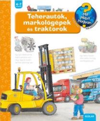 Andrea Erne: Teherautók, markológépek és traktorok - Mit? Miért? Hogyan?
