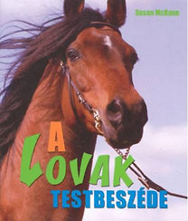 Susan McBane: A lovak testbeszéde - 100 jel és jelentésük, hogy értsük őket