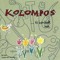 Kolompos: Kolompos ...és barátaik 1995.