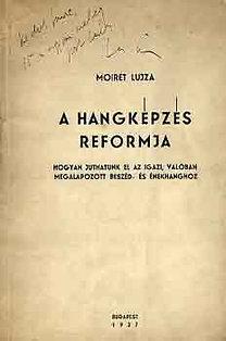 Moiret Lujza: A hangképzés reformja - Hogyan juthatunk el az igazi, valóban megalapozott beszéd- és énekhanghoz