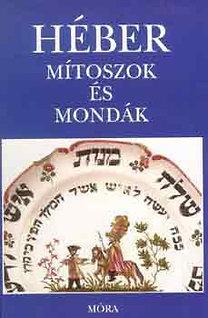 Komoróczy Géza: Héber mítoszok és mondák - A BIBLIÁBÓL