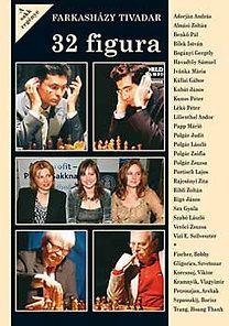 Farkasházy Tivadar: 32 figura - A sakk regénye
