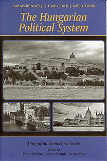 Körösényi András; Tóth Csaba; Török Gábor: The Hungarian Political System - About the Hungarian Democracy Series