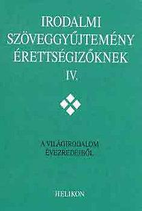 Forgács-Horváth-Osztovits-...: Irodalmi szöveggyűjtemény érettségizőknek IV.
