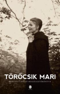 Törőcsik Mari, Bérczes László: Törőcsik Mari - Bérczes László beszélgetőkönyve
