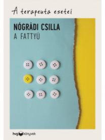 Nógrádi Csilla: A fattyú - A terapeuta esetei