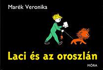 Marék Veronika: Laci és az oroszlán