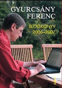 Gyurcsány Ferenc: Blogkönyv 2006-2007