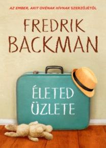 Fredrik Backman: Életed üzlete