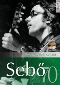 Jávorszky Béla Szilárd: Sebő 70 - CD-melléklettel