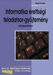 Informatika érettségi feladatsor-gyűjtemény - Középszinten - Középszinten