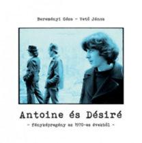 Bereményi Géza, Vető János: Antoine és Désiré - Fényképregény az 1970-es évekből