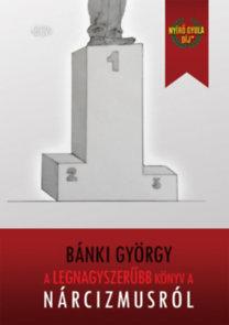 Bánki György: A legnagyszerűbb könyv a nárcizmusról