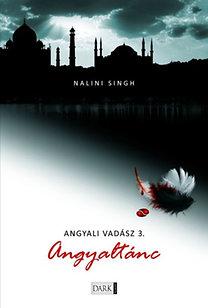 Nalini Singh: Angyaltánc - Angyali vadász 3.