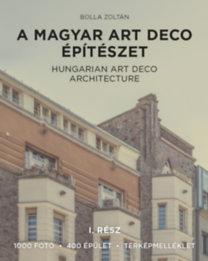Bolla Zoltán: A magyar art deco építészet I. rész - Hungarian art deco architecture