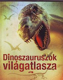 Susanna Davidson: Dinoszauruszok világatlasza