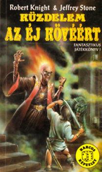 Robert Knight; Jeffrey Stone: Küzdelem az Éj Kövéért (Harcos Képzelet Játékkönyvek)