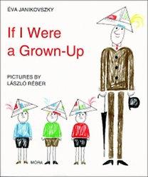 Janikovszky Éva: If I Were a Grown-Up (Ha én felnőtt volnék)