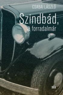 Csabai László: Szindbád a forradalmár