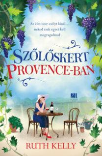 Ruth Kelly: Szőlőskert Provence-ban