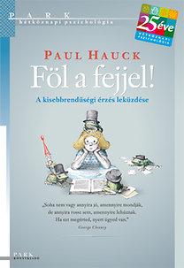 Paul Hauck: Föl a fejjel! - A kisebbrendűségi érzés leküzdése