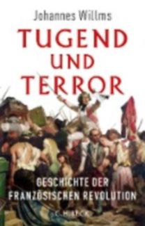 Willms, Johannes: Tugend und Terror