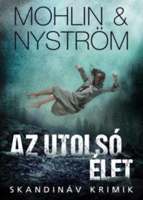 Peter Mohlin, Peter Nyström: Az utolsó élet