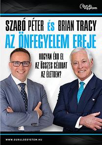 Szabó Péter; Brian Tracy: Az önfegyelem ereje - Hogyan érd el az összes célodat az életben?