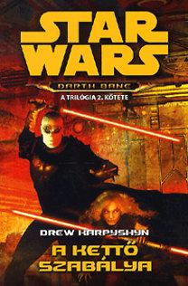 Drew Karpyshyn: A kettő szabálya - Stars Wars - Darth Bane - Darth Bane - A trilógia 2 kötete
