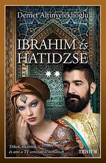 Demet Altınyeleklioğlu: Ibrahim és Hatidzse 2. rész - Szulejmán sorozat VI. kötete