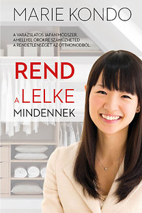 Marie Kondo: Rend a lelke mindennek