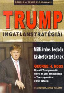 George H. Ross; Andrew James McLean: TRUMP ingatlanstratégiái - Milliárdos leckék kisbefektetőknek