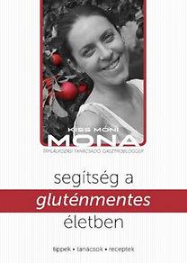 Kiss Móni: Segítség a gluténmentes életben