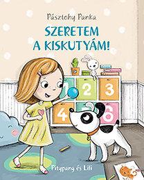 Pásztohy Panka: Szeretem a kiskutyám! - Pitypang és Lili