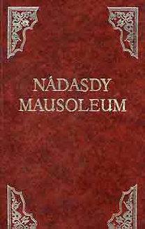 Nádasdy Mausoleum ( Biblioteca Hungarica Antiqua XXIV.) - reprint