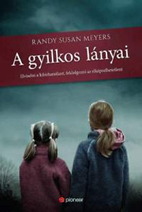 Randy Susan Meyers: A gyilkos lányai