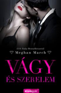 Meghan March: Vágy és szerelem - Vágy trilógia 3.