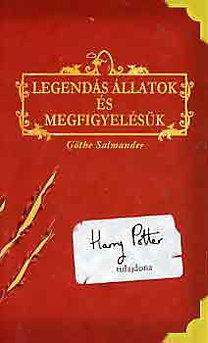 Göthe Salmander (J. K. Rowling): Legendás állatok és megfigyelésük - Göthe Salmander álnéven