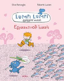 Silvia Roncaglia; Roberto Luciani: Lumpi Lumpi gyógyító meséi - Egyszervolt hiszti - Lumpi Lumpi gyógyító meséi