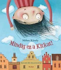 Méhes Károly: Mindig ez a Kitkat!