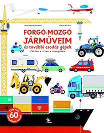 Didier Balicevic; Anne-Sophie Baumann: Forgó-mozgó járműveim, és további csodás gépek - Földön - Vízen - Levegőben