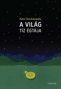 Anna Onichimowska: A világ tíz égtája