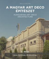Bolla Zoltán: A magyar art deco építészet II.rész - Hungarian art deco architecture