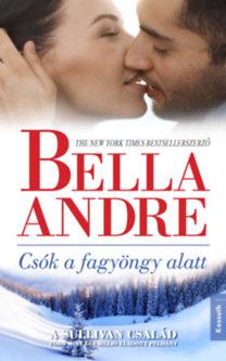 Bella Andre: Csók a fagyöngy alatt